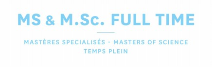MS & MSc FULL TIME - Mastères specialisés - Masters of science temps plein
